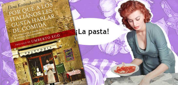 Por qué a los italianos les gusta hablar de comida